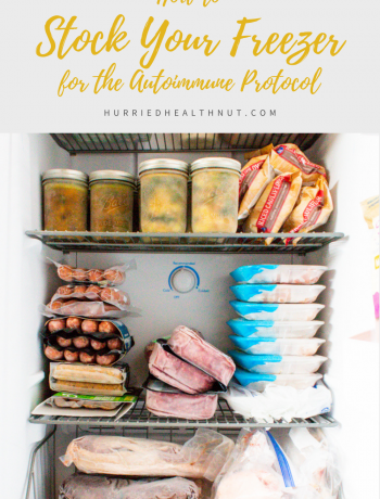 """AIP Freezer Staples main photo. Text says """"How to stock your freezer for the autoimmune protocol"""" and there is an image of the inside of a well-stocked freezer."""